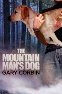 The Mountain Man's Dog by Gary Corbin