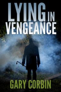 Lying in Vengeance by Gary Corbin